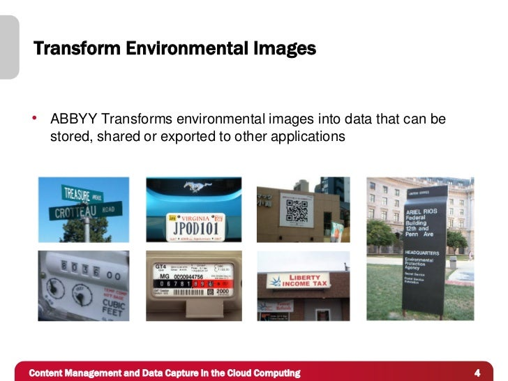 Transform Environmental Images• ABBYY Transforms environmental images into data that can be    stored, shared or exported ...