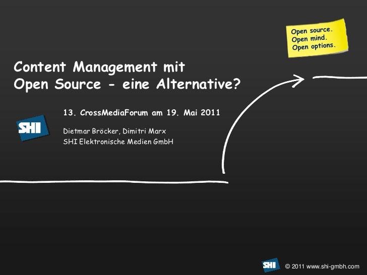 Contentmanagement mitOpen Source - eine Alternative?      13. CrossMediaForum am 19. Mai 2011      Dietmar Bröcker, Dimitr...