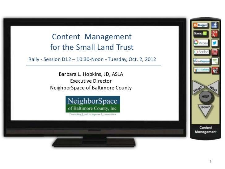 Content Management         for the Small Land TrustRally - Session D12 – 10:30-Noon - Tuesday, Oct. 2, 2012            Bar...