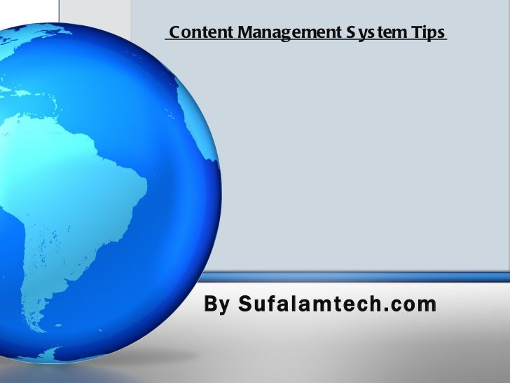 C ontent Management S ys tem Tips    By Sufalamtech.com