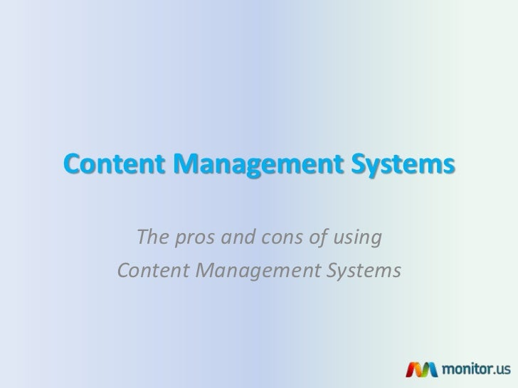 Content Management Systems     The pros and cons of using   Content Management Systems