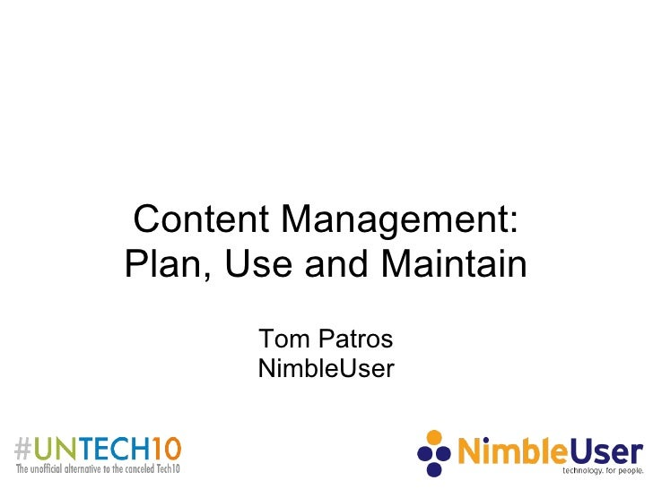 Content Management: Plan, Use and Maintain Tom Patros NimbleUser