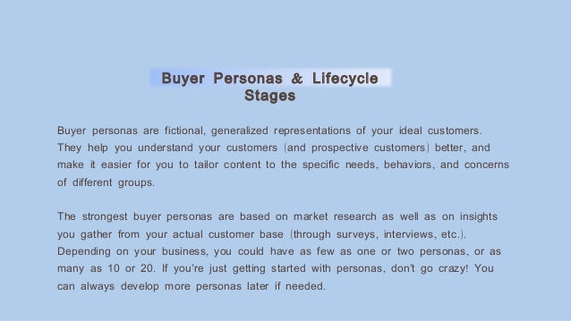 &Buyer Personas Lifecycle Stages , .Buyer personas are fictional generalized representations of your ideal customers ( ) ,...