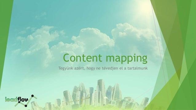 Content mapping Tegyünk azért, hogy ne tévedjen el a tartalmunk