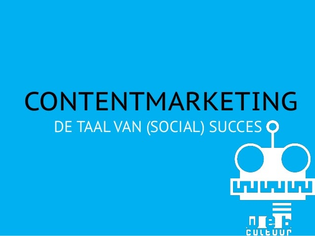CONTENTMARKETING DE TAAL VAN (SOCIAL) SUCCES