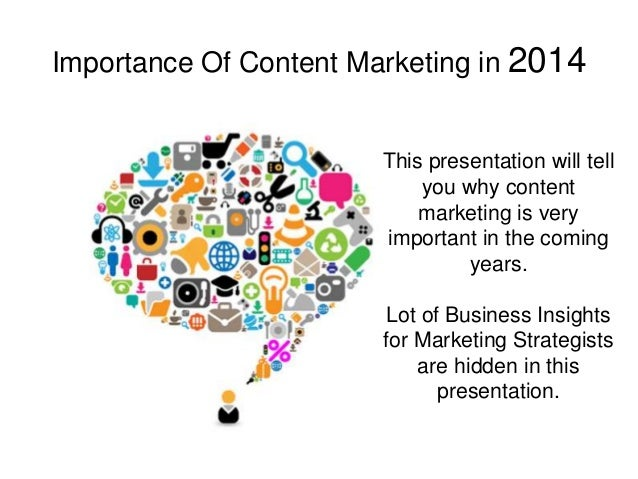 Importance Of Content Marketing in 2014  This presentation will tell you why content marketing is very important in the co...