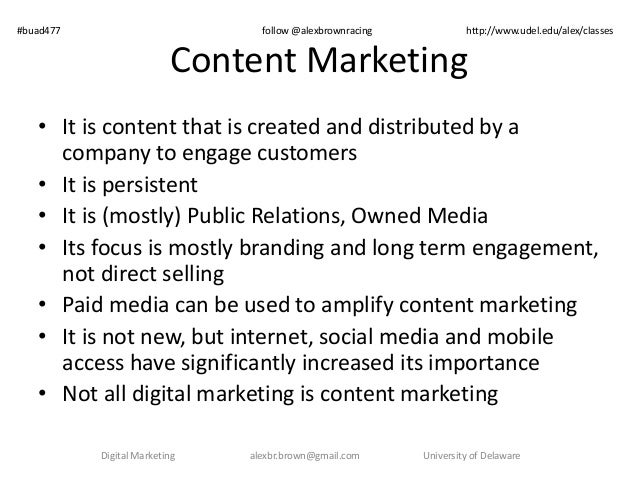 #buad477 follow @alexbrownracing http://www.udel.edu/alex/classes  Content Marketing  • It is content that is created and ...