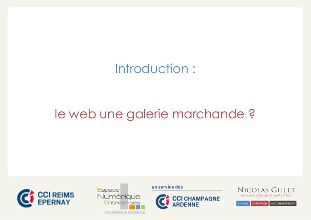 CHAMPAGNE-ARDENNE Introduction : le web une galerie marchande ?