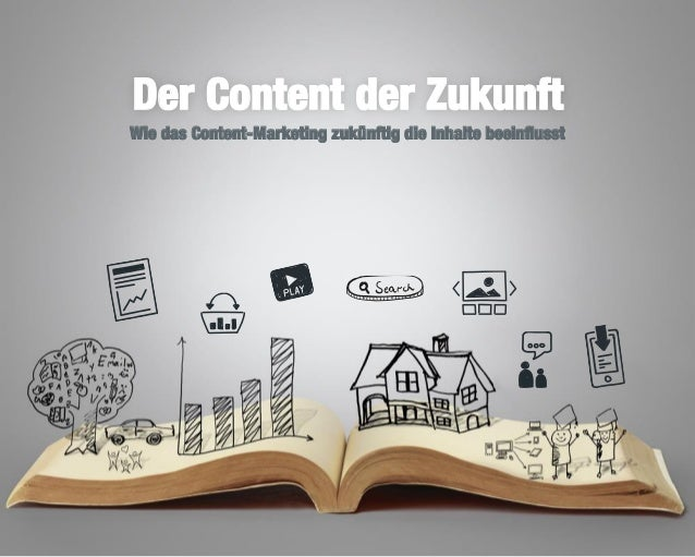 1 Wie das Content-Marketing zukünftig die Inhalte beeinflusst Der Content der Zukunft