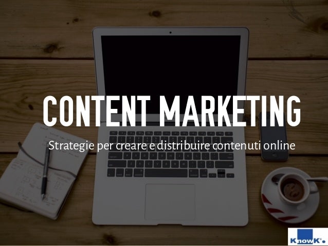 CONTENT MARKETING Strategie per creare e distribuire contenuti online