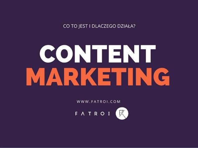 • Pojęcie Content Marketingu wyrosło na bazie treści lub inaczej mówiąc zawartości merytorycznej przydatnej dla odbiorcy. ...