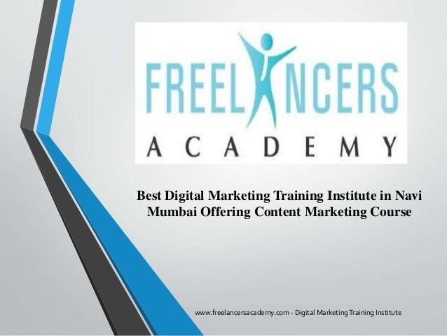 Best Digital Marketing Training Institute in Navi Mumbai Offering Content Marketing Course www.freelancersacademy.com - Di...