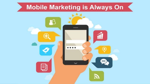 "Why mobile marketing? ""Everything that can be done on a desktop computer is now available on a mobile device"" ● Email ● So..."