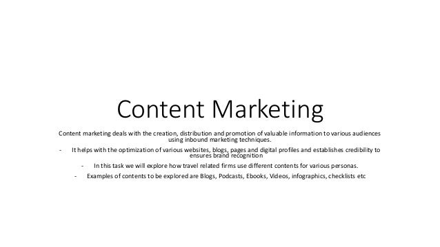 Content Marketing Content marketing deals with the creation, distribution and promotion of valuable information to various...