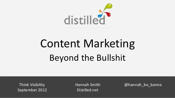 Content Marketing                Beyond the Bullshit Think Visibility     Hannah Smith Smith                              ...