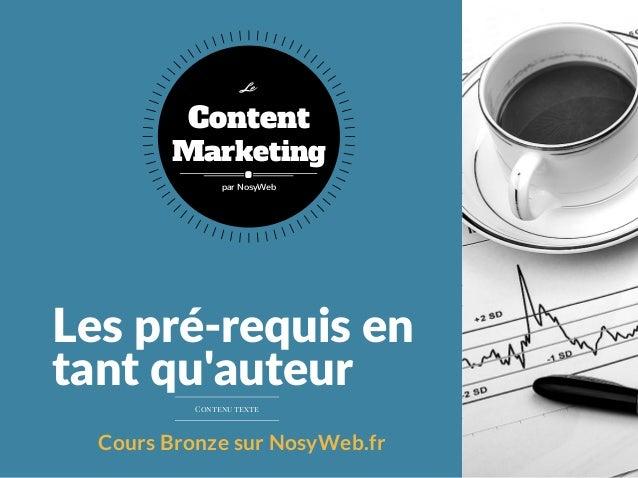 Lespré‐requisen tantqu'auteur Cours Bronze sur NosyWeb.fr Content Marketing Le par NosyWeb Contenu texte