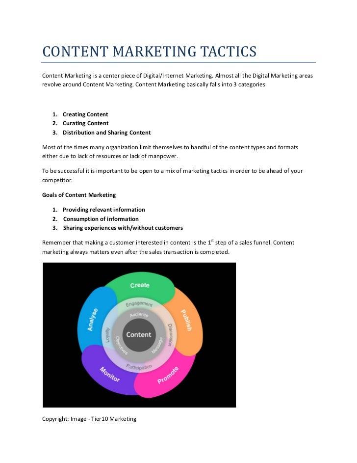 CONTENT MARKETING TACTICSContent Marketing is a center piece of Digital/Internet Marketing. Almost all the Digital Marketi...