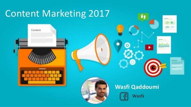 Content Marketing 2017 Wasfi Qaddoumi Wasfii
