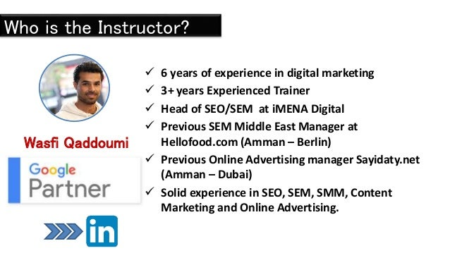  6 years of experience in digital marketing  3+ years Experienced Trainer  Head of SEO/SEM at iMENA Digital  Previous ...