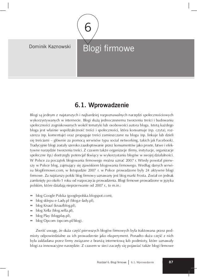 87Rozdzia 6. Blogi Þrmowe 6.1. Wprowadzenie 6.1. Wprowadzenie Blogi s jednym z najstarszych i najbardziej rozpoznawalnych ...