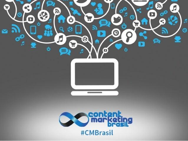 Content Marketing Brasil 2014  Obrigado  pela  presença
