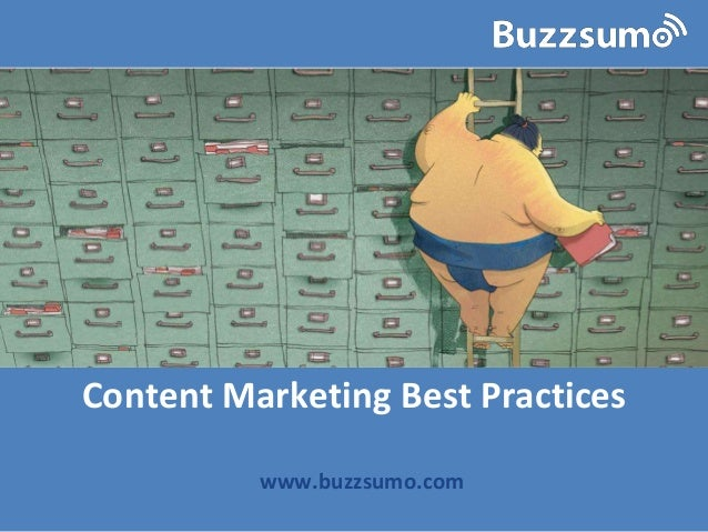 Content Marketing Best Practices www.buzzsumo.com