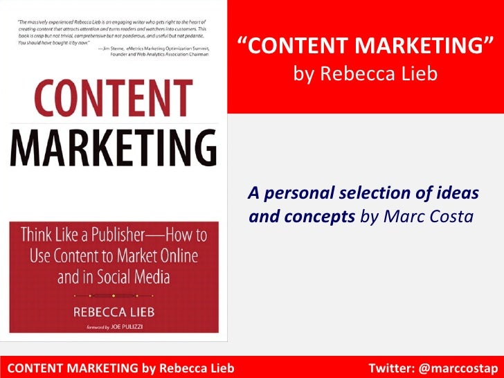 """CONTENT MARKETING""                                         by Rebecca Lieb                                    A personal ..."