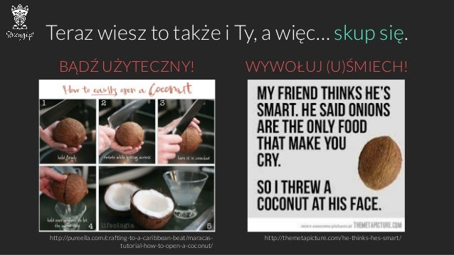 BĄDŹ UŻYTECZNY!  WYWOŁUJ (U)ŚMIECH!  Teraz wiesz to także i Ty, a więc… skup się.  http://pureella.com/crafting-to-a-carib...