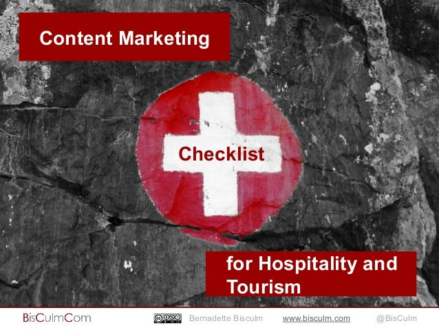 Content Marketing  Checklist  for Hospitality and  Tourism  Bernadette Bisculm www.bisculm.com @BisCulm