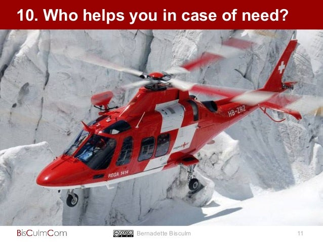 10. Who helps you in case of need?  Bernadette Bisculm 11