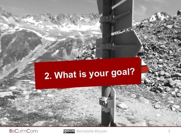Strategische Hilfen  2. What is your goal?  Bernadette Bisculm 3