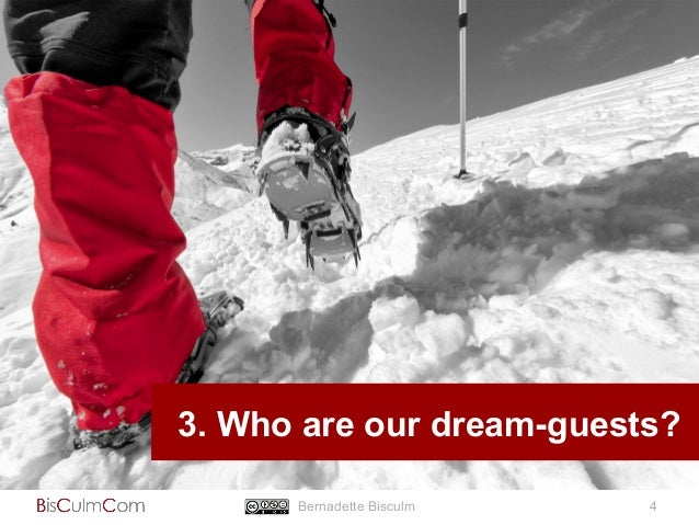 3. Who are our dream-guests?  Bernadette Bisculm 4
