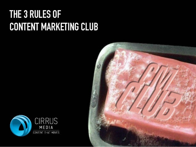 THE 3 RULES OF  CONTENT MARKETING CLUB