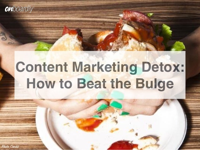 Content Marketing Detox: How to Beat the Bulge Photo Credit
