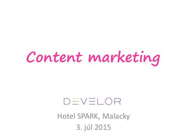 Content marketing Hotel SPARK, Malacky 3. júl 2015