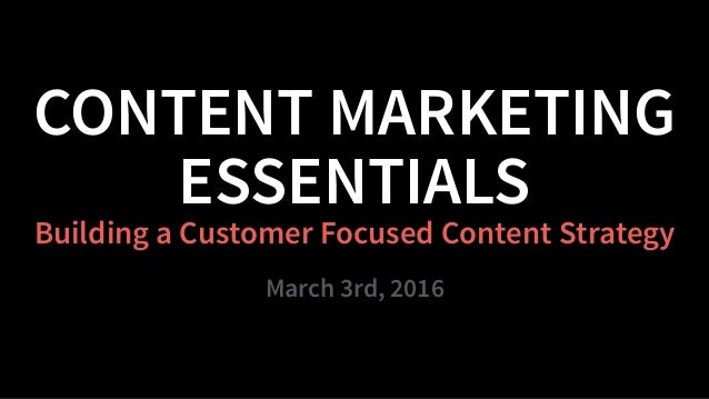 Building a Customer Focused Content Strategy 