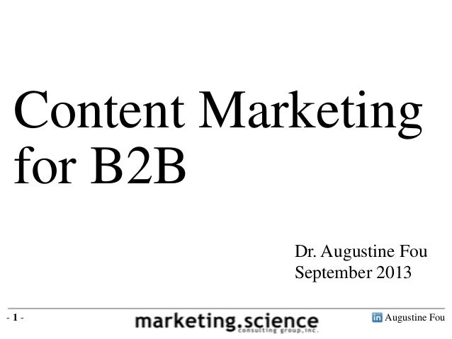 Content Marketing for B2B Dr. Augustine Fou September 2013 -1-  Augustine Fou