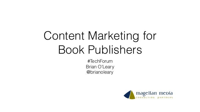 Content Marketing for Book Publishers #TechForum Brian O'Leary @brianoleary