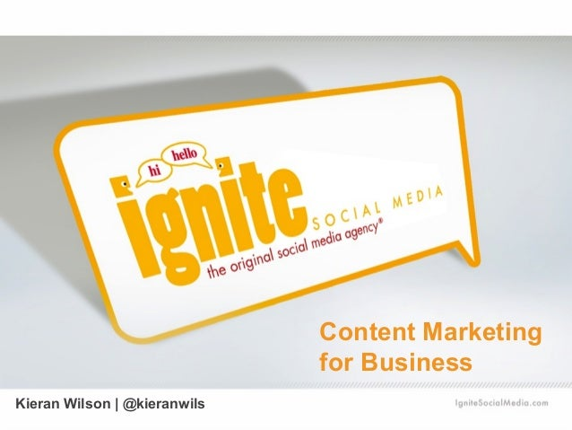 Content Marketing for Business Kieran Wilson | @kieranwils