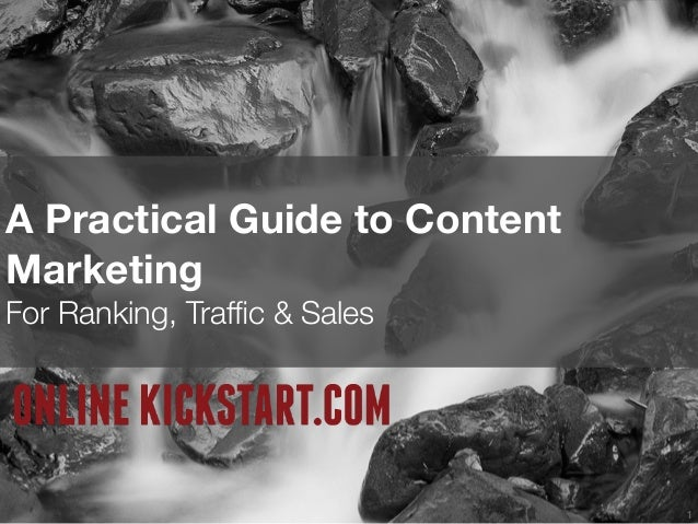 1 A Practical Guide to Content Marketing For Ranking, Traffic & Sales
