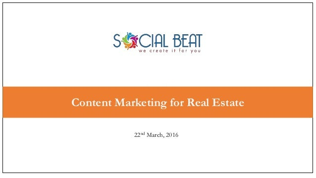 Agenda Content Marketing for Real Estate 22nd March, 2016