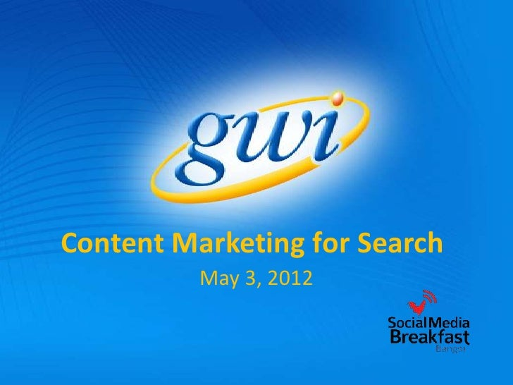 Content Marketing for Search          May 3, 2012