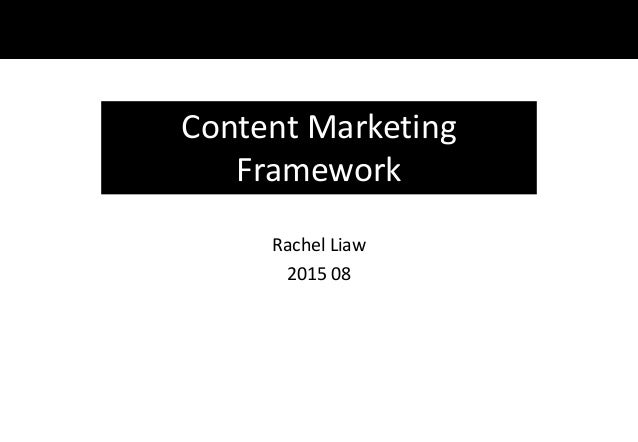 Thesis Content Marketing Rachel Liaw 2015 08 Content Marketing Framework