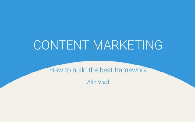 Content Marketing - How to Build the best Framework