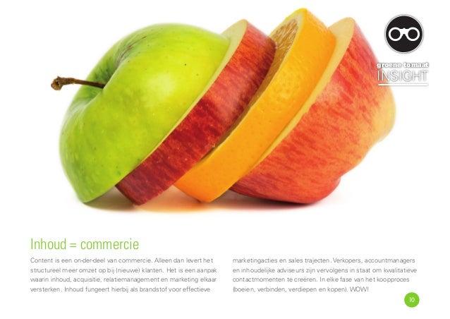 Inhoud = commercie Content is een on-der-deel van commercie. Alleen dan levert het structureel meer omzet op bij (nieuwe) ...