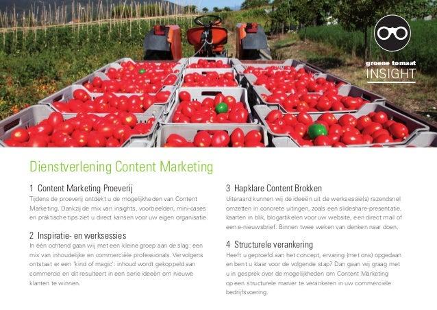 Dienstverlening Content Marketing 1 Content Marketing Proeverij Tijdens de proeverij ontdekt u de mogelijkheden van Conten...