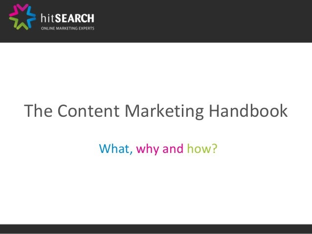 The Content Marketing Handbook What, why and how?