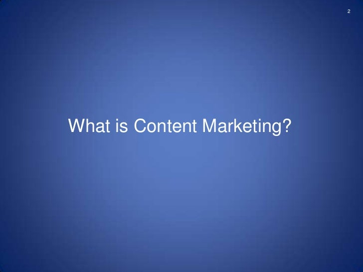 2What is Content Marketing?