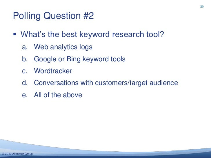 """20       Polling Question #2        What""""s the best keyword research tool?              a. Web analytics logs            ..."""