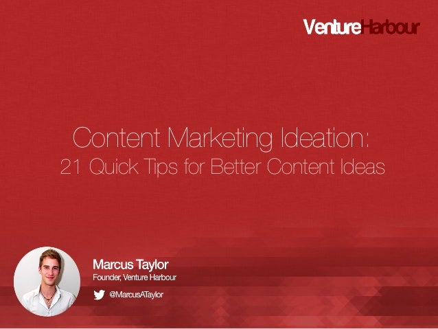 Content Marketing Ideation: 21 Quick Tips for Better Content Ideas